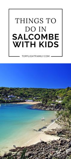 Salcombe is a popular resort town in Devon, located in southwest England. If you're looking for things to do in Salcombe with kids, here's a detailed guide.