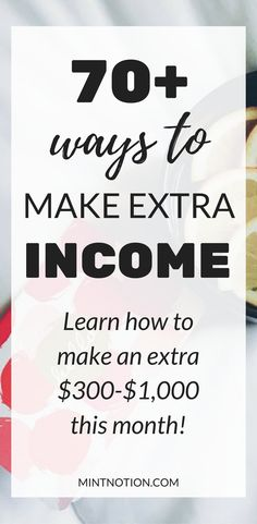 Make extra money. Side hustles. Side jobs. Work from home. Increase your income.