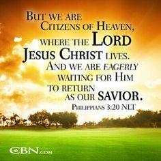 Philippians 3:20 (NLT)