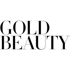 Gold Beauty ❤ liked on Polyvore featuring text, words, detail, embellishment, magazine, phrase, quotes and saying