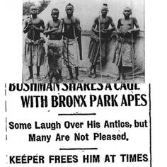 100 Years Ago Today, Ota Benga, A Black Man Held in the Bronx Zoo as Missing Link  Ended His Life -- what man has done...