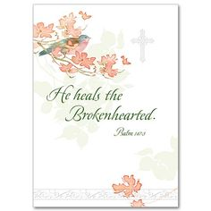He heals the brokenhearted - Sympathy Card
