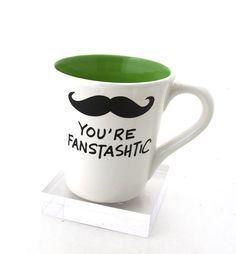 Mustache mug you're fanstashtic by LennyMud on Etsy, $16.00