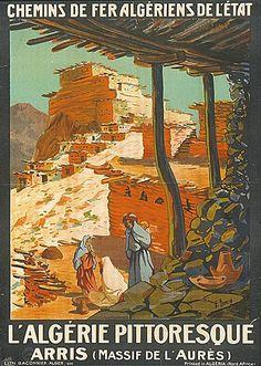 1926 Edouard HERZIG-L'Algérie pittoresque. Arris-Massif de l'Aurès-Chemin de Fer Algérien de l'Etat. Vintage Travel Posters, Vintage Postcards, Vintage Poster, Pub Vintage, Poster City, Railway Posters, Art Deco Posters, Country Paintings, Retro Illustration