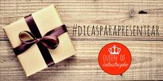 #RainhaDaCatástrofe: #DicasParaPresentear!