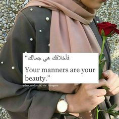 I admire your manners, and pray to our great and wonderful Creator that i may learn from you Quran Quotes Love, Best Islamic Quotes, Beautiful Quran Quotes, Quran Quotes Inspirational, Hadith Quotes, Muslim Quotes, Islamic Qoutes, Islamic Messages, Wisdom Quotes