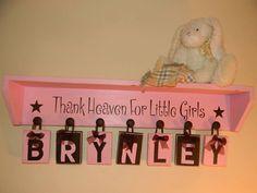 Pink baby toddler girl nursery - room decor -Child Shelf with phrase Thank Heaven for Little Girls -CUSTOM ORDER YOURS via Etsy
