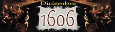Un Diario del Siglo XVII: DICIEMBRE de 1606