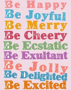 Be Happy Bright Colorful Positive Cheerful Art by thedreamygiraffe