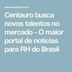 Centauro busca novos talentos no mercado - O maior portal de notícias para RH do Brasil