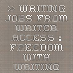 » Writing Jobs from Writer Access. : Freedom With Writing