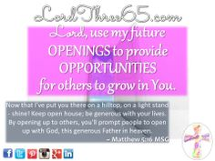 ~ Matthew 5:16 MSG  #LordThree65 LordThree65.com   Apparel Store Coming Soon!   Order your 2014 Lord Use Me Weekly Pocket Planner at LordThree65.com today! Like us on Facebook: LordThree65   Follow us on Twitter: @Lord Three65   Follow us on Instagram: LordThree65   Follow us on Google+: LordThree65   Follow us on LinkedIn
