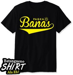 Batangueno T-Shirt BANAS Corporate Giveaways, Mens Tops, How To Wear, T Shirt, Fashion, Souvenir, Supreme T Shirt, Moda, Tee Shirt
