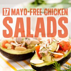 17 Mayo-Free Chicken Salads- you wouldn't believe just how tasty chicken salad can be without mayo.