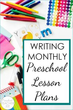 Developing Monthly Preschool Lesson Plans - step by step process of planning each month of preschool - includes free printable