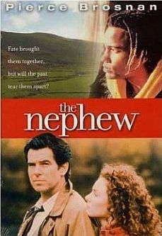 The Nephew.  My first film with Irish DreamTime, where I went on to oversee physical production for 13 years.  And my first shoot in Ireland.  Directed by Eugene Brady. Starring Pierce Brosnan and Hill Harper.