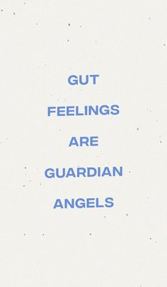 gut feelings are guardian angels Mood Quotes, Positive Quotes, Motivational Quotes, Life Quotes, Inspirational Quotes, Gut Feeling Quotes, Peace Quotes, Quotes Motivation, Success Quotes
