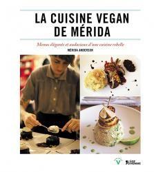 Mérida Anderson - La cuisine vegan de Mérida