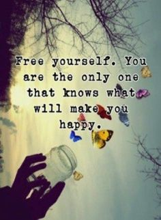 You're the only one that knows what will make you happy