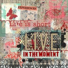 Life Is Short by rarou47 at My Scrapbook Art Gallery