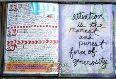 "Art Journal Every Day:  Big Bold Words, ""Attention is the rarest and purest form of generosity.""  Balzer Designs."