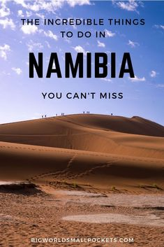 The 10 Incredible Things to Do in Namibia You Can't Miss {Big World Small Pockets}