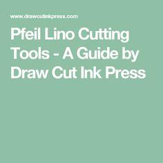 Pfeil Lino Cutting Tools - A Guide by Draw Cut Ink Press