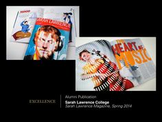 2014 UCDA Design Competition winner: Sarah Lawrence College magazine, spring 2014. ucda.com/images/2014_COMP_WINNERS_LIST_COMPLETE.pdf