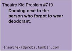 Theatre Kid Problem Sad, but true.