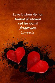 Love is when Allah has billions of servants yet he doesn't forget Islamic Qoutes, Muslim Quotes, Hadith, Alhamdulillah, La Ilaha Illallah, Allah Islam, Islam Muslim, Islam Quran, Love Is When