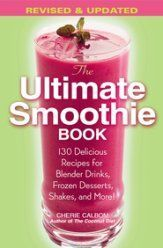The Ultimate Smoothie Book 130 Delicious Recipes For Blender Drinks Frozen Desserts Shakes And More! The Ultimate Smoothie Book Apple Smoothies, Green Smoothie Recipes, Healthy Smoothies, Healthy Drinks, Healthy Recipes, Delicious Recipes, Detox Smoothies, Drink Recipes, Healthy Eats