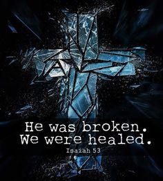 He was broken quotes faith bible christian scriptures