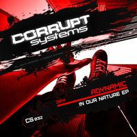 Adynamic - In Our Nature EP [CS032] by Corrupt Systems on SoundCloud