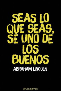 Motivational Phrases, Inspirational Quotes, Abraham Lincoln, Best Quotes, Life Quotes, Success Quotes, More Than Words, Spanish Quotes, Wise Words