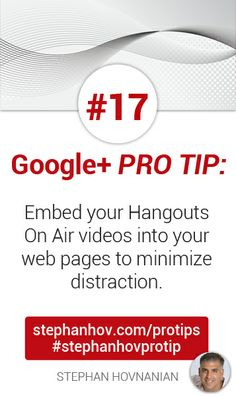 #stephanhovprotip   Google+ Pro Tip #17:  Embed your Hangouts On Air videos into your web pages to minimize distraction on Google+ or YouTube. Get more at http://stephanhov.com/protips #googleplus