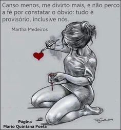 """""""Depois que uma mulher descobre que é capaz de sobreviver mesmo quando está morrendo de amor, ela aprende a não ter mais medo de dizer adeus pra quem não merece ficar."""""""