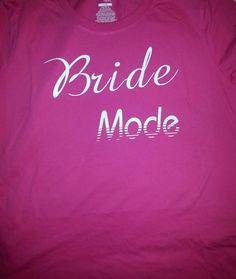 Bride Mode by RambunctiousTees on Etsy