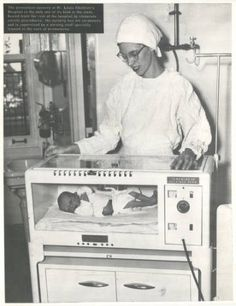 Nurse at St. Louis Children's Hospital Premature Baby Center, Becker Medical Library-Looks like a toaster oven! History Of Nursing, Medical History, Vintage Nurse, Vintage Medical, Premature Baby, Midwifery, Baby Center, Nicu, Childrens Hospital