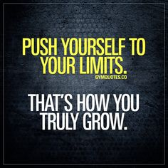 Push yourself to your limits. That's how you truly grow. Intensity. High intensity – is something you can only achieve by pushing yourself to your limits. By pushing yourself beyond that point when you think you've had enough. And real growth in the gym – the real gains – come only after you've pushed yourself to your limits. Real growth will not exist without that high intensity kind of training. So train hard.. Really hard. And grow. Gym Quotes #motivational #inspirational