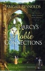 Mr. Darcy's Noble Connections: A Pride and Prejudice Variation by Abigail Reynolds