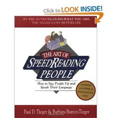The Art of SpeedReading People: How to Size People Up and Speak Their Language: Paul D. Tieger,Barbara Barron-Tieger: 9780316845182: Amazon.com: Books