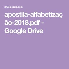 apostila-alfabetização-2018.pdf - Google Drive Google Drive, Professor, Inclusive Education, Teacher