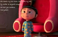 """In a robotic tone, Agnes recites her Mother's Day poem. """"She kisses my boo boos. She braids my hair. My mother is beyond compare. We love you mothers everywhere."""" - Despicable Me 2"""