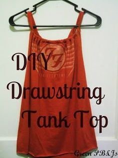 cute and easy diy drawstring tank out of an old t shirt.