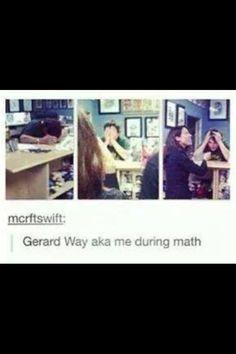 Gerard Way aka me during math
