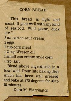 cornbread recipe newspaper clipping - without the cornbread mix, there's no sugar in there -- sub out the s. cream for yogurt, and it should be pretty close to J's fav corn casserole! might just have to try this one! (use less salt, too!)