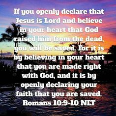 Romans Declare Jesus is Your Lord! Romans 10 9, Jesus Today, Bible News, Jesus Painting, Favorite Bible Verses, Jesus Is Lord, New Testament, Word Of God, Believe In You