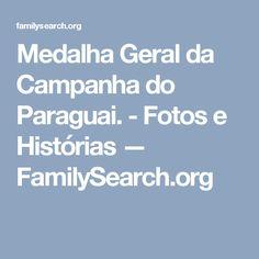 Medalha Geral da Campanha do Paraguai. - Fotos e Histórias — FamilySearch.org