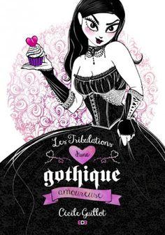 •*¨*• Mon avis sur Les Tribulations d'une Gothique Amoureuse de Cécile Guillot •*¨*•