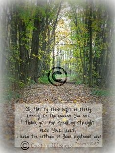 Inspirational Photograph, bible verse - Psalm 119:5,7